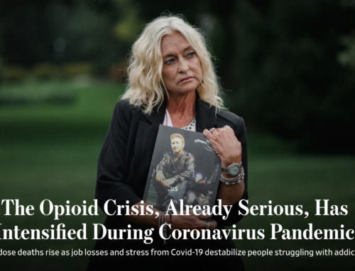 The Opioid Crisis, Already Serious, Has Intensified During Coronavirus Pandemic